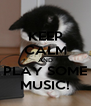 KEEP CALM AND PLAY SOME MUSIC! - Personalised Poster A4 size