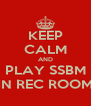 KEEP CALM AND PLAY SSBM IN REC ROOM - Personalised Poster A4 size