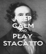 KEEP CALM AND PLAY STACATTO - Personalised Poster A4 size