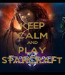 KEEP CALM AND PLAY STARCRAFT - Personalised Poster A4 size