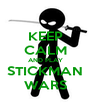 KEEP CALM AND PLAY STICKMAN WARS - Personalised Poster A4 size