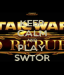 KEEP CALM AND PLAY SWTOR - Personalised Poster A4 size