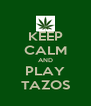 KEEP CALM AND PLAY TAZOS - Personalised Poster A4 size