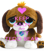 KEEP CALM AND PLAY TEDD BEAR - Personalised Poster A4 size