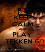 KEEP CALM AND PLAY TEKKEN 6 - Personalised Poster A4 size