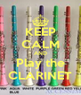 KEEP CALM AND Play the CLARINET - Personalised Poster A4 size