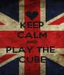 KEEP CALM AND PLAY THE  CUBE - Personalised Poster A4 size