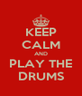 KEEP CALM AND PLAY THE DRUMS - Personalised Poster A4 size