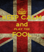 KEEP CALM and PLAY THE FOOL  - Personalised Poster A4 size