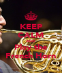 KEEP CALM AND Play the French Horn - Personalised Poster A4 size