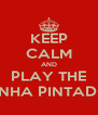 KEEP CALM AND PLAY THE GALINHA PINTADINHA - Personalised Poster A4 size