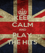 KEEP CALM AND PLAY THE HITS - Personalised Poster A4 size