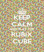 KEEP CALM AND PLAY THE RUBIX CUBE - Personalised Poster A4 size