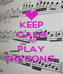 KEEP CALM AND PLAY THE SONG  - Personalised Poster A4 size