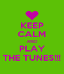 KEEP CALM AND PLAY THE TUNES!!! - Personalised Poster A4 size