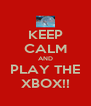 KEEP CALM AND PLAY THE XBOX!! - Personalised Poster A4 size