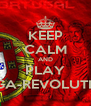 KEEP CALM AND PLAY TUGA-REVOLUTION - Personalised Poster A4 size