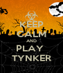 KEEP CALM AND PLAY  TYNKER - Personalised Poster A4 size