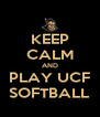 KEEP CALM AND PLAY UCF SOFTBALL - Personalised Poster A4 size