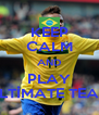 KEEP CALM AND PLAY ULTİMATE TEAM - Personalised Poster A4 size