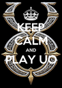 KEEP CALM AND PLAY UO  - Personalised Poster A4 size