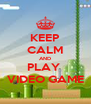 KEEP CALM AND PLAY  VIDEO GAME - Personalised Poster A4 size