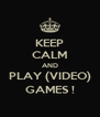 KEEP CALM AND PLAY (VIDEO) GAMES ! - Personalised Poster A4 size