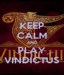 KEEP CALM AND PLAY VINDICTUS - Personalised Poster A4 size