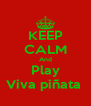 KEEP CALM And Play Viva piñata  - Personalised Poster A4 size
