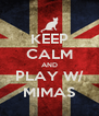 KEEP CALM AND PLAY W/ MIMAS - Personalised Poster A4 size
