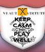 KEEP CALM AND PLAY WELL - Personalised Poster A4 size