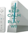 KEEP CALM AND PLAY WII - Personalised Poster A4 size