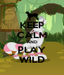KEEP CALM AND PLAY WILD - Personalised Poster A4 size