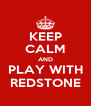 KEEP CALM AND PLAY WITH REDSTONE - Personalised Poster A4 size
