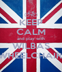KEEP CALM and play with WILBAS WHEELCHAIR. - Personalised Poster A4 size