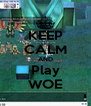 KEEP CALM AND Play WOE - Personalised Poster A4 size