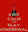 KEEP CALM AND PLAY WONDERWALL - Personalised Poster A4 size