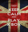 KEEP CALM AND PLAY X BOX - Personalised Poster A4 size