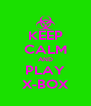 KEEP CALM AND PLAY X-BOX - Personalised Poster A4 size