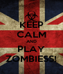 KEEP CALM AND PLAY ZOMBIESS! - Personalised Poster A4 size