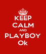 KEEP CALM AND PLAYBOY Ok - Personalised Poster A4 size