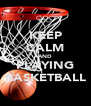 KEEP CALM AND PLAYING BASKETBALL - Personalised Poster A4 size