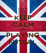 KEEP CALM AND PLAYING FUTSAL - Personalised Poster A4 size