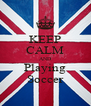KEEP CALM AND Playing Soccer - Personalised Poster A4 size