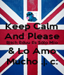 Keep Calm And Please Bitch Eduu Es Sólo Mio & Lo Amo Mucho .|. c: - Personalised Poster A4 size
