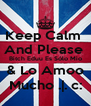 Keep Calm  And Please  Bitch Eduu Es Sólo Mio & Lo Amoo Mucho .|. c: - Personalised Poster A4 size