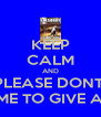 KEEP CALM AND PLEASE DONT  ASK ME TO GIVE A SHIT - Personalised Poster A4 size