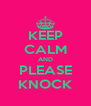 KEEP CALM AND PLEASE KNOCK - Personalised Poster A4 size