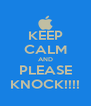 KEEP CALM AND PLEASE KNOCK!!!! - Personalised Poster A4 size