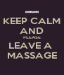 KEEP CALM AND PLEASE LEAVE A  MASSAGE - Personalised Poster A4 size